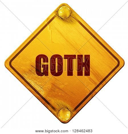 goth, 3D rendering, isolated grunge yellow road sign
