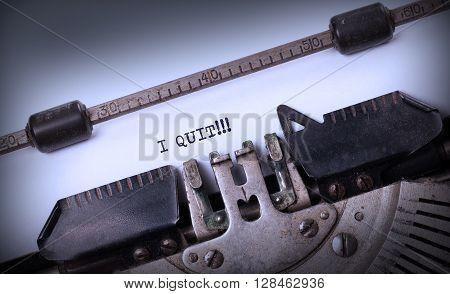 Vintage Typewriter - I Quit, Concept Of Quitting