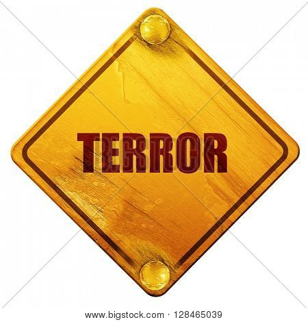 terror, 3D rendering, isolated grunge yellow road sign