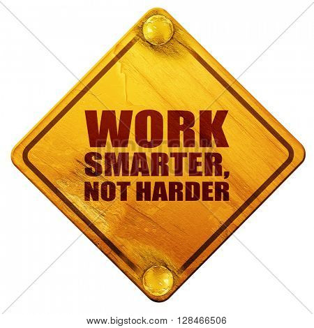 work smarter not harder, 3D rendering, isolated grunge yellow ro