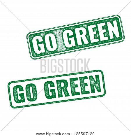 Realistic Vector Grunge Rubber Stamp Go Green