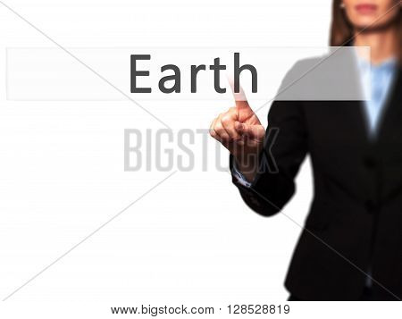 Earth - Businesswoman Hand Pressing Button On Touch Screen Interface.