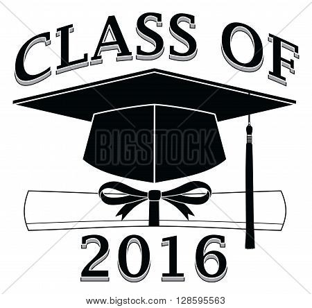 Class of 2016 - Graduate is an illustration of a design that shows your pride as a graduate of the class of 2016. Includes a cap, text and diploma. Great for t-shirt designs.