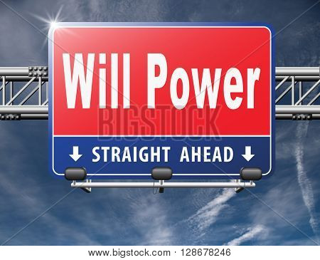 Will power self motivation bite the bullet and set your mind to it, road sign billboard.