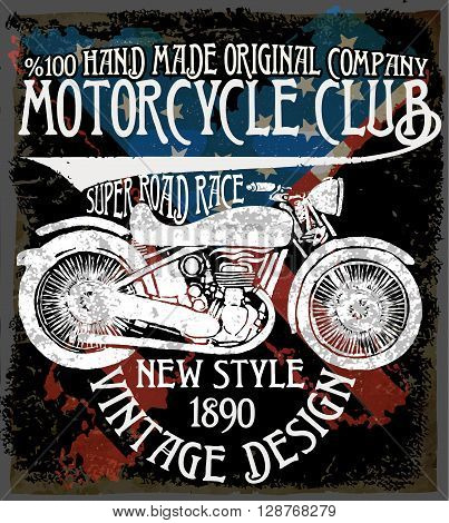 Vintage motorcycle. Hand drawn grunge vintage illustration with hand lettering and a retro bike. This illustration can be used as a print on t-shirts and bags; stationary or as a poster.