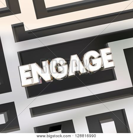 Engage Maze Find Way Get Involved Participate Word 3d Illustration