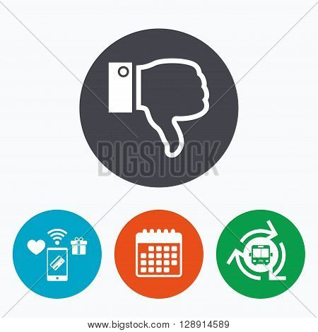 Dislike sign icon. Thumb down sign. Hand finger down symbol. Mobile payments, calendar and wifi icons. Bus shuttle.