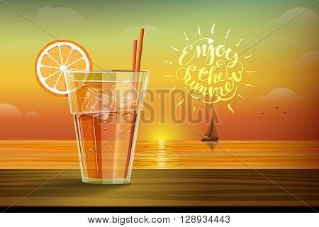 Cold drink with ice and slice of orange on the glass on the sunset background and boat with sails on the horizon. Enjoy the summer lettering on the orange yellow background. Vector illustration