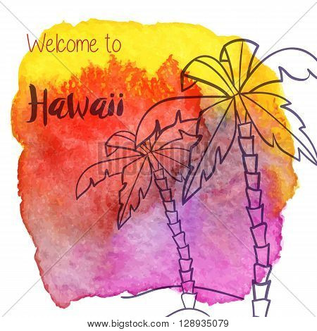 Palm trees welcome to Hawaii on abstract hand painted watercolor blot. Yellow orange and pink banner flyer. Colorful vector template. Tropical summer graphic design for woman t shirt.
