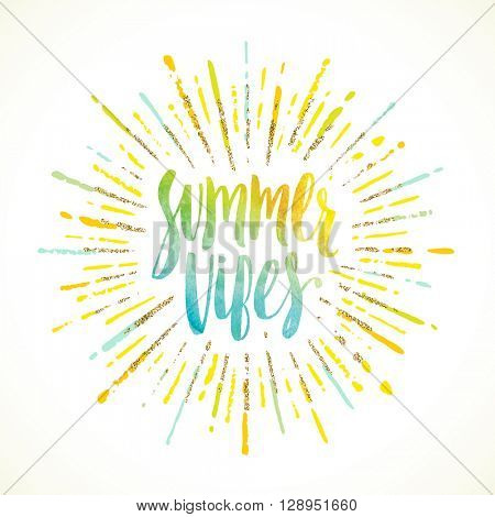 Summer vibes - Summer calligraphy. Summer vacation. Summer sunburst. Summer quote. Summer phrase. Summer greeting. Summer vector. Summer illustration. Summer lettering. Summer sunshine.