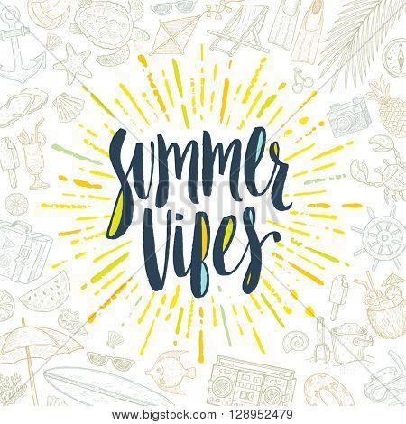 Summer vibes - Summer calligraphy. Summer vacation. Summer sunburst. Summer quote. Summer phrase. Summer greeting. Summer vector. Summer illustration. Summer lettering. Summer items.