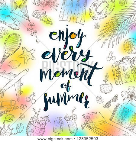 Enjoy every moment of summer - Summer calligraphy. Summer holidays. Summer vector. Summer illustration. Summer items. Summer vacation. Tropical summer. Summer travel. Summer rest. Summer greeting.