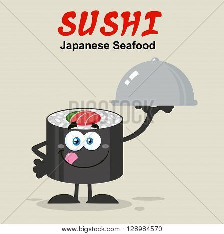 Sushi Roll Cartoon Mascot Character Licking His Lips And Holding A Cloche Platter. Illustration Flat Style Poster With Background