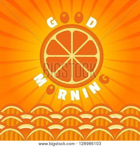 Citrus Fruits. Orange Good morning. Sliced orange sun. Citrus sea waves. Organic fruit natural good morning Concept. Tropical citrus vitamin fruit for breakfast juice dessert. Vector Illustration
