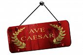 ave caesar roman empire, 3D rendering, grunge hanging vintage si poster