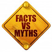 facts vs myths, 3D rendering, isolated grunge yellow road sign poster