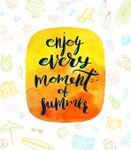 Enjoy every moment of summer - Summer calligraphy. Summer holidays. Summer vector. Summer illustration. Summer items. Summer vacation. Tropical summer. Summer travel. Summer rest. Summer greeting. poster