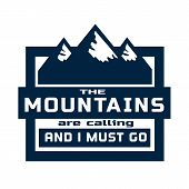 Motivated Quote about Mountains. Motivational Banner with Quotes Concept. Vector Typography Poster. Motivation for mountaineering climbing trekking alpinism. Vector Illustration poster