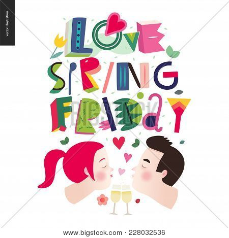 Love Spring Friday - Lettering Composition And Kissing Couple