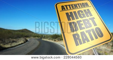 High Debt Ratio Road Sign On A Sky Background And Dessert Road