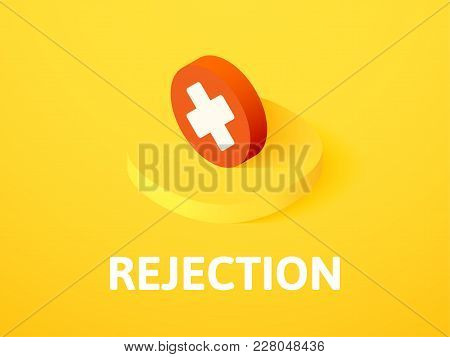 Rejection Icon, Vector Symbol In Flat Isometric Style Isolated On Color Background