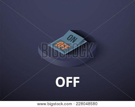 Off Icon, Vector Symbol In Flat Isometric Style Isolated On Color Background