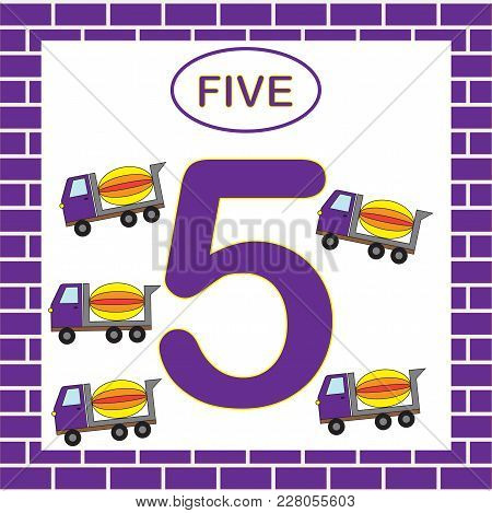 Education. Learning Numbers With Transport. Number 5 (five), Cement Mixer. Vector Illustration.