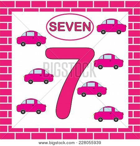 Activity For Preschool Children. Learning Numbers. Educational Card With Number 7 (seven) With Car.