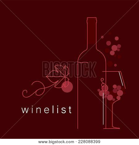 Wine. A Bottle, A Glass, Grapes With A Leaf. Linear Vector Illustration For Menu, Tasting, Wine List