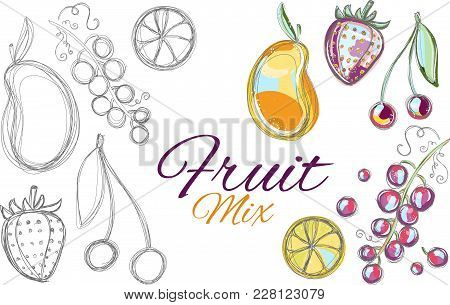 Fruit Mix Elements. Hand Drawn Doodle Illustration In Two Version - Path And Colorful On White Backg