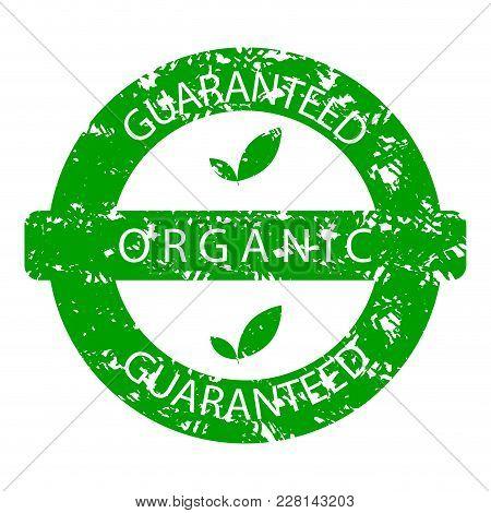 Organic Guaranteed Rubber Stamp Green. Natural Organic Stamp, Green Guarantee Rubber Seal Label. Vec