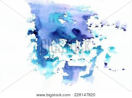 Blue Abstract Watercolor Stains With Spatters And Splashes. Creative Colorful Watercolor Background