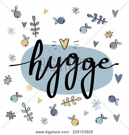 Hygge Greeting Card. Caligraphic Card Template Danish Word Hygge. Translation: Cozyness, Relax And C
