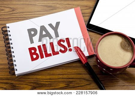 Handwriting Announcement Text Showing Pay Bills. Business Concept For Finance Paying Online Written