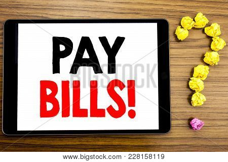 Writing Text Showing Pay Bills. Business Concept For Finance Paying Online Written On Tablet Compute