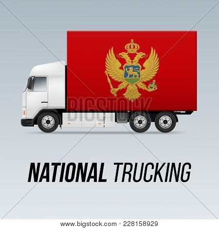 Symbol Of National Delivery Truck With Flag Of Montenegro. National Trucking Icon And Montenegrin Fl