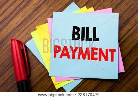 Handwriting Announcement Text Bill Payment.  Concept For Billing Pay Costs Written On Sticky Stick N