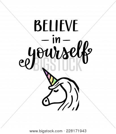 Believe In Yourself Vector Unicorn Lettering, Motivational Quote. Poster, T-shirt Print , Home Decor