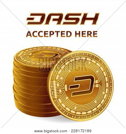 Dash. Accepted Sign Emblem. Crypto Currency. Stack Of Golden Coins With Dash Symbol Isolated On Whit