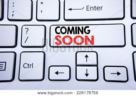 Word, Writing Coming Soon. Business Concept For Under Construction Written On White Keyboard Key Wit