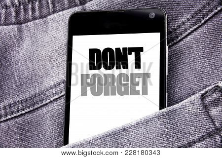 Hand Writing Text Caption Inspiration Showing Do Not Forget. Business Concept For Don T Memory Remid