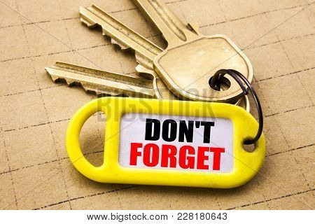 Word, Writing Do Not Forget. Business Concept For Don T Memory Remider Written On Key Holder, Close