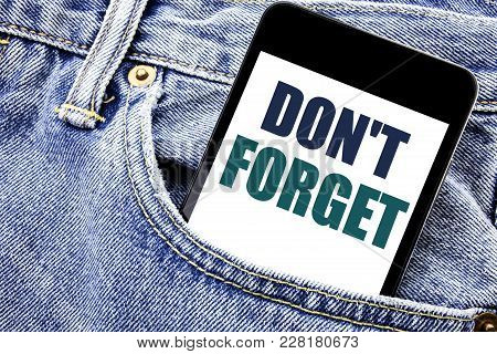 Conceptual Hand Writing Text Caption Inspiration Showing Do Not Forget. Business Concept For Don T M
