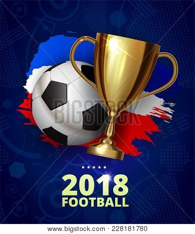 Beautiful Design Template Mock Up Football 2018 World Championship Tournament Soccer League. Soccer