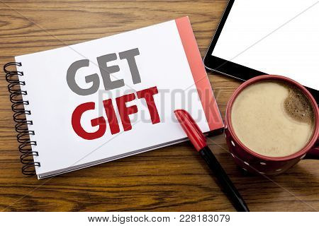 Handwriting Announcement Text Showing Get Gift. Business Concept For Free Shoping Coupon Written On