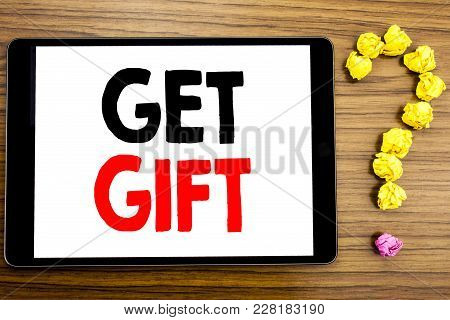 Writing Text Showing Get Gift. Business Concept For Free Shoping Coupon Written On Tablet Computer O