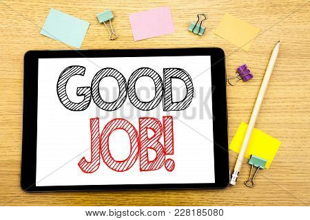 Writing Text Showing Good Job. Business Concept For Success Appreciation Written On Tablet, Wooden B