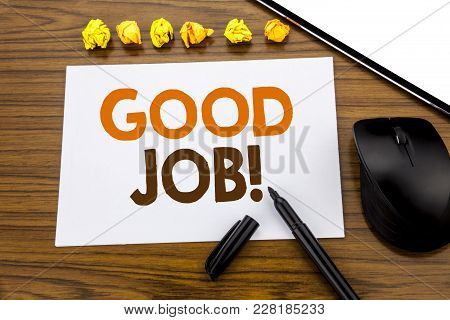 Conceptual Hand Writing Text Showing Good Job. Business Concept For Success Appreciation Written On