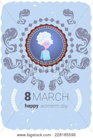 Happy Women Day Greeting Card With Cute Grandmother 8 March Holiday Concept Flat Vector Illustration