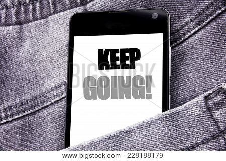 Hand Writing Text Caption Inspiration Showing Keep Going. Business Concept For Go Moving Forward Let